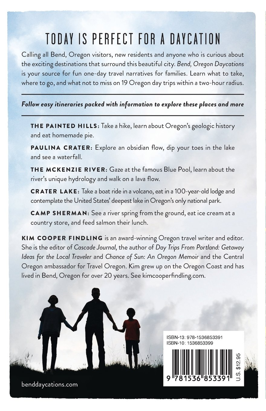 Bend, Oregon Daycations: Day Trips for Curious Families: Kim Cooper ...
