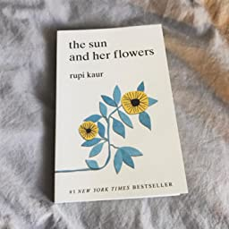 Amazoncom The Sun And Her Flowers 0050837403659 Rupi Kaur Books
