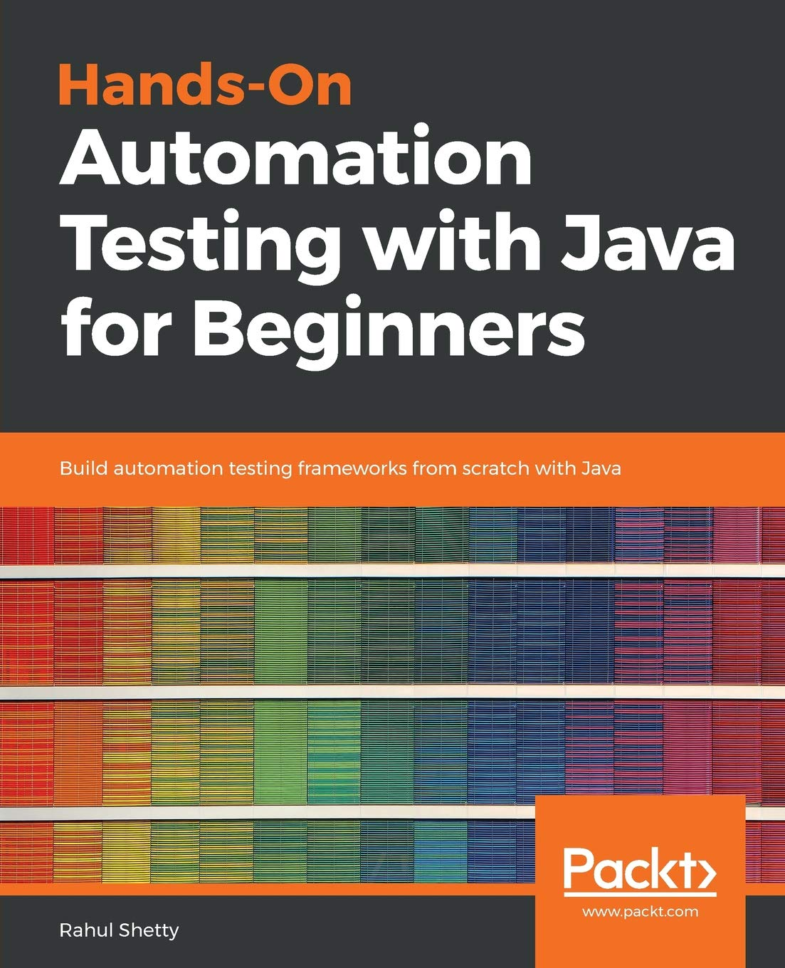 Hands-On Automation Testing with Java for Beginners: Build
