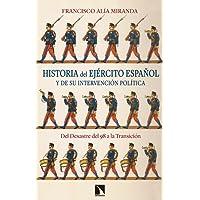 Historia del Ejército español y de su intervención política: Del Desastre del 98 a la Transición (Mayor)