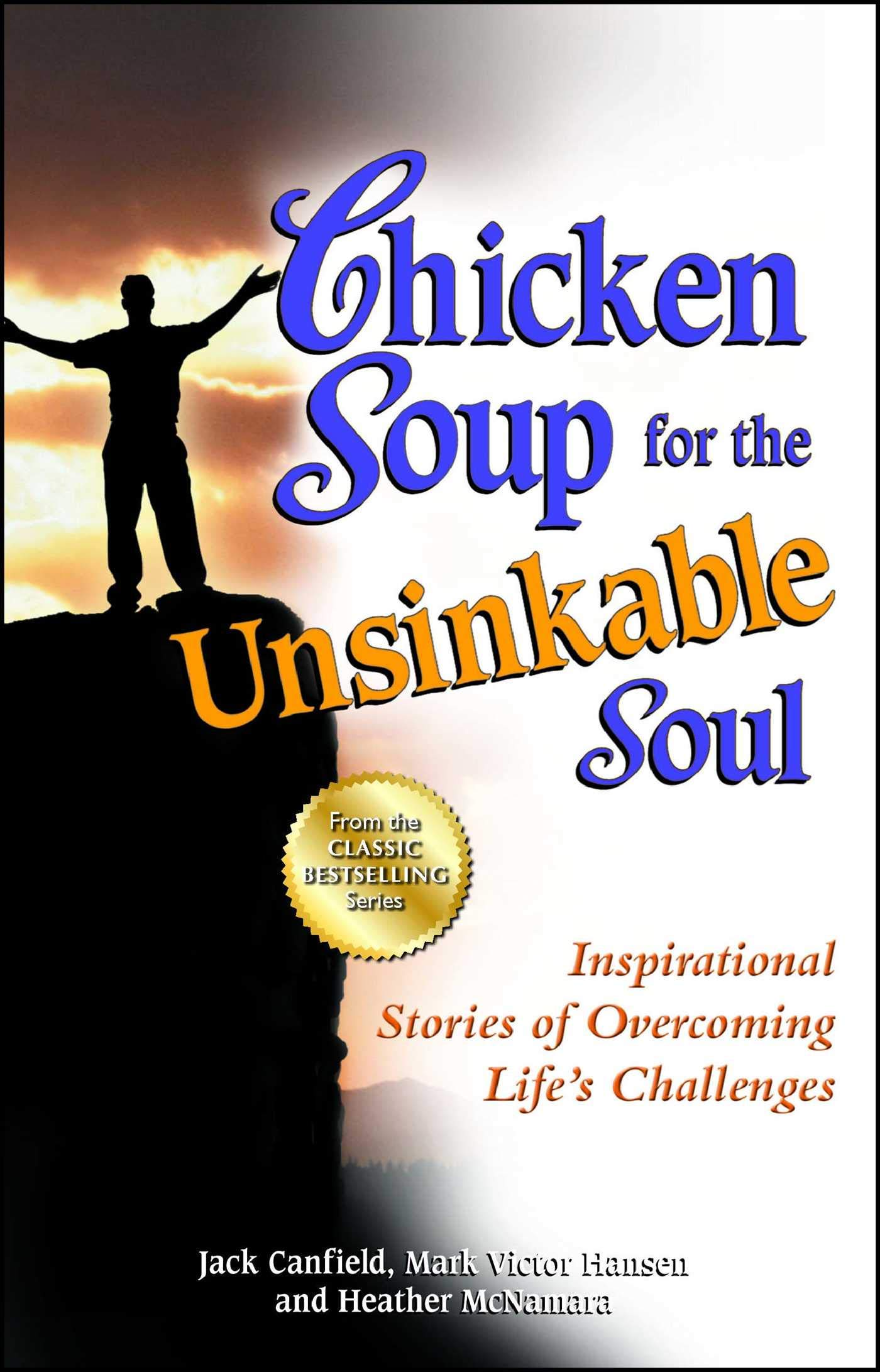 Buy Chicken Soup for the Unsinkable Soul: Inspirational Stories of  Overcoming Life's Challenges (Chicken Soup for the Soul) Book Online at Low  Prices in India   Chicken Soup for the Unsinkable Soul: