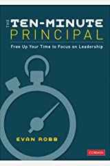 The Ten-Minute Principal: Free Up Your Time to Focus on Leadership Paperback