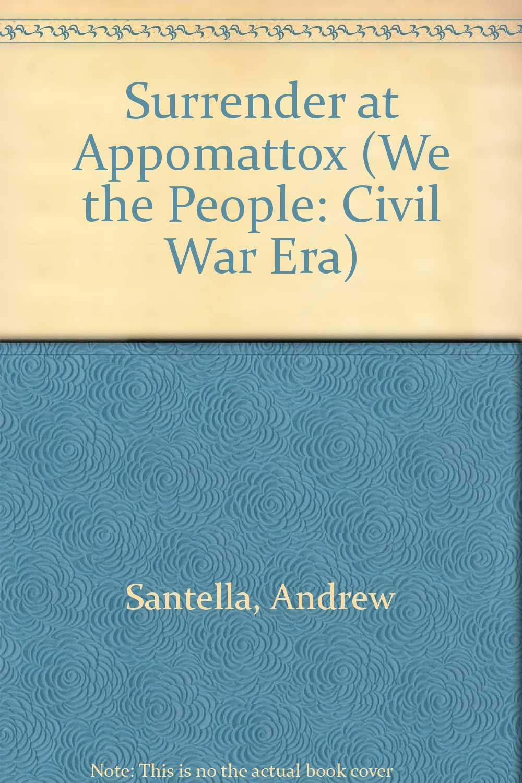 Surrender at Appomattox (We the People: Civil War Era)