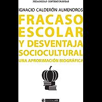 Fracaso escolar y desventaja sociocultural.  Una aproximación biográfica (Manuales)