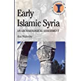 Early Islamic Syria (Debates in Archaeology)