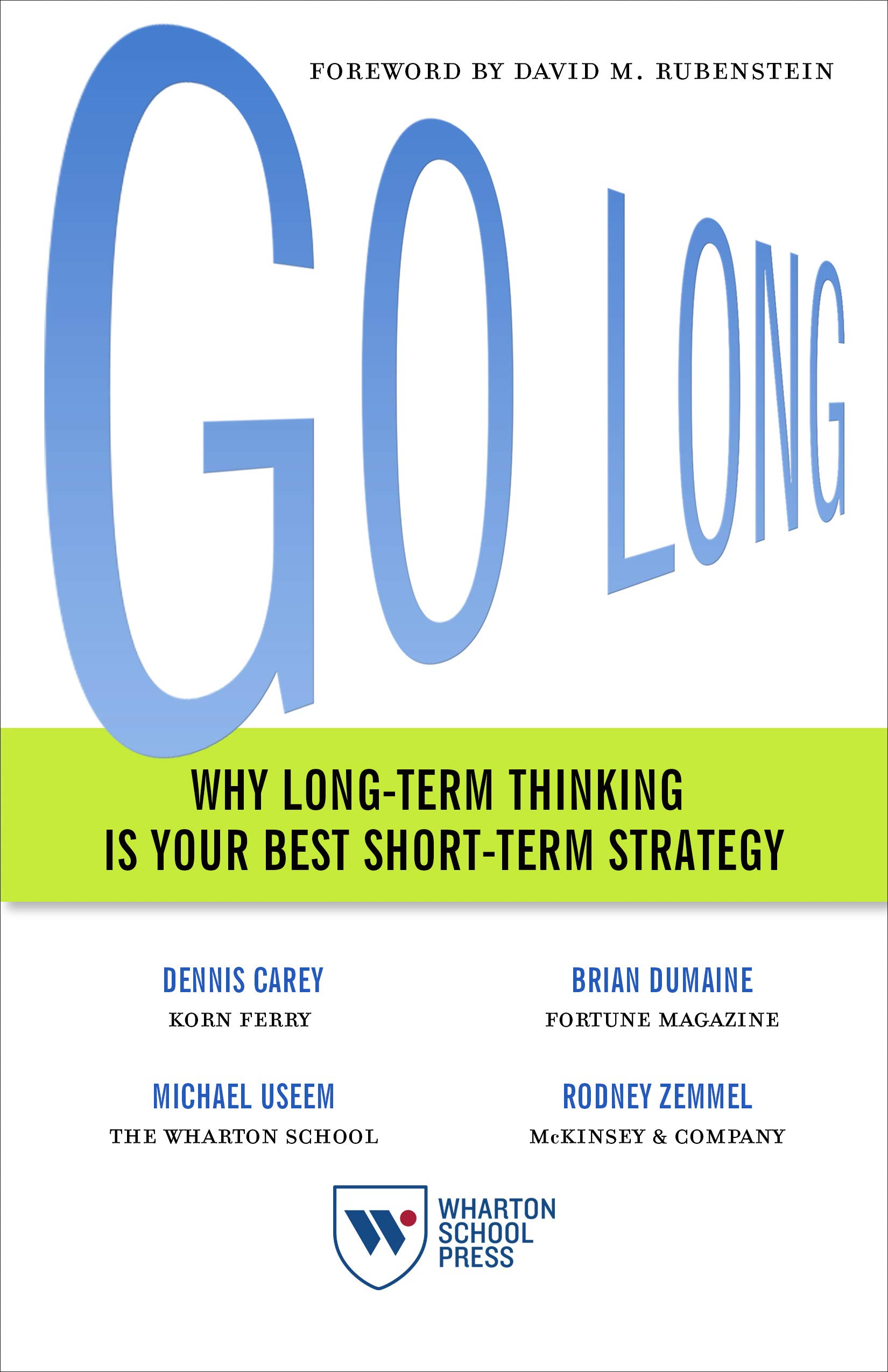 Go Long  Why Long Term Thinking Is Your Best Short Term Strategy  English Edition