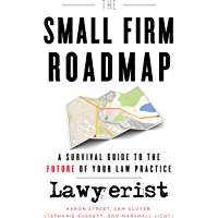 The Small Firm Roadmap: A Survival Guide to the Future of Your Law Practice (English Edition)