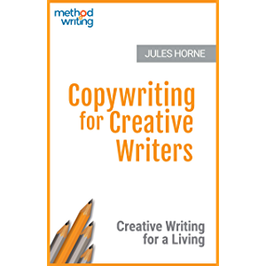 Copywriting for Creative Writers: Creative Writing for a Living