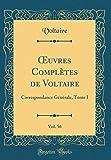 Oeuvres Complètes de Voltaire, Vol. 56: Correspondance Générale, Tome I (Classic Reprint)
