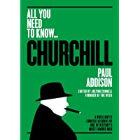 Winston Churchill (All You Need to Know): A Brilliantly Concise Account of One of History's Most Famous Men
