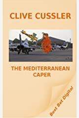 The Mediterranean Caper (A Dirk Pitt Adventure Book 2) Kindle Edition