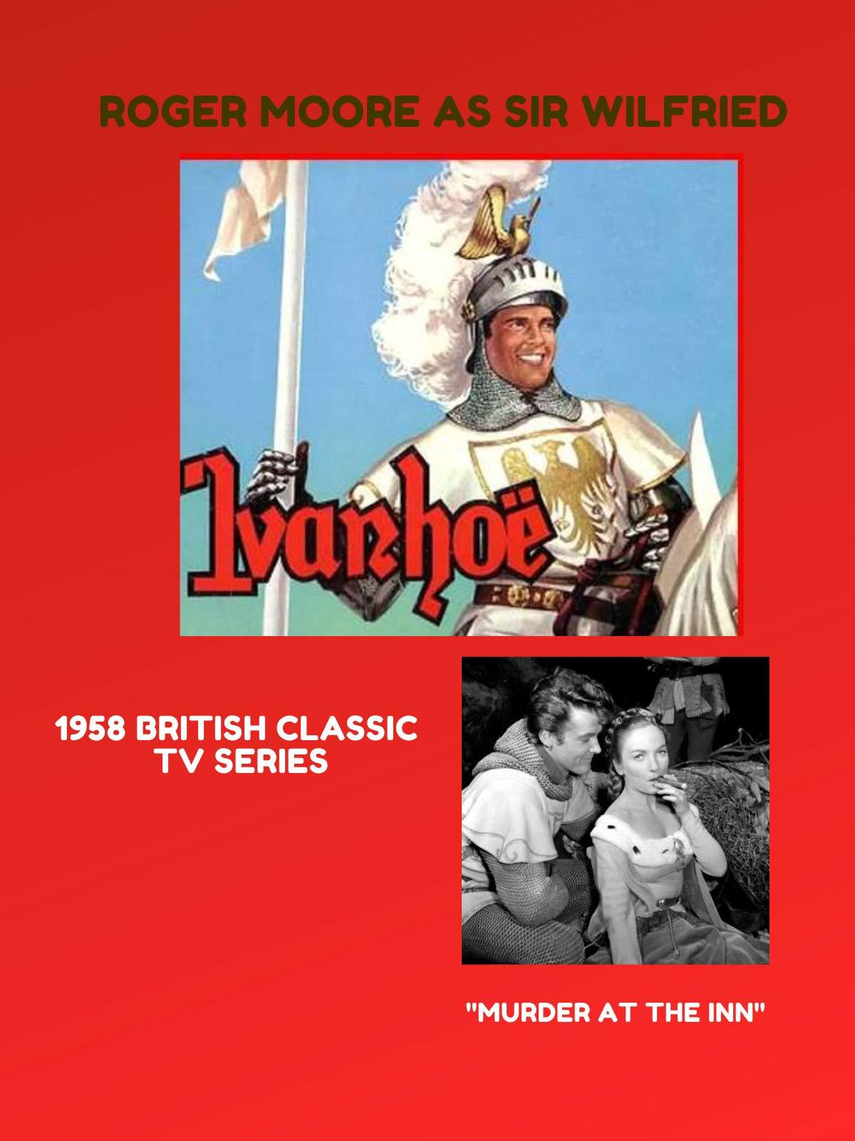 British 1958 TV Series Ivanhoe Murder at the Inn starring Roger Moore