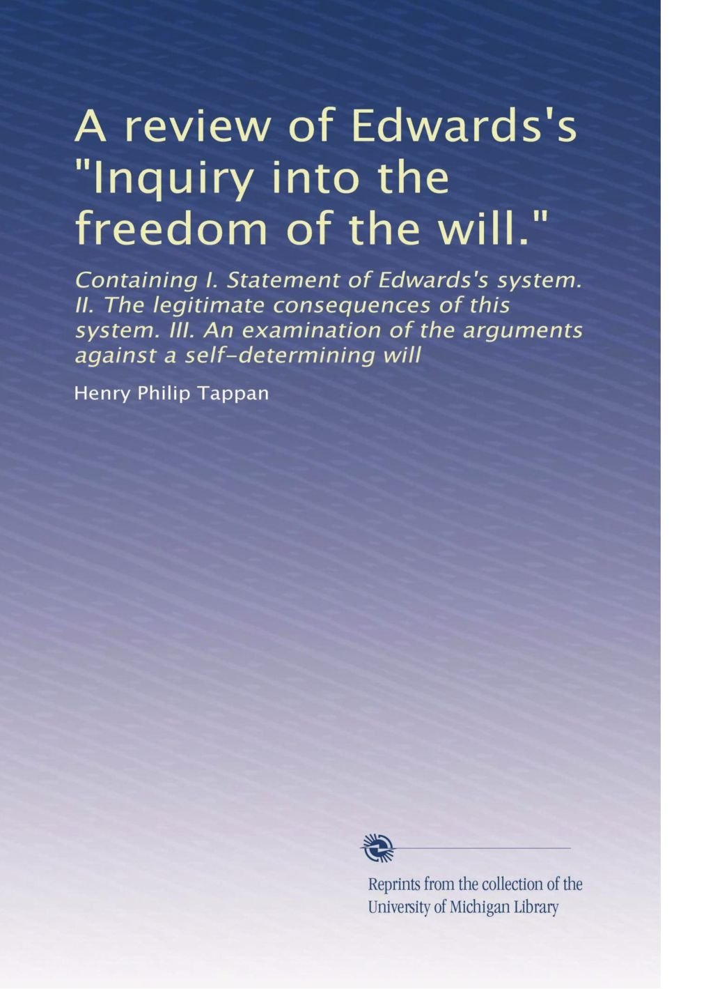 "A review of Edwards's ""Inquiry into the freedom of the will."" ebook"