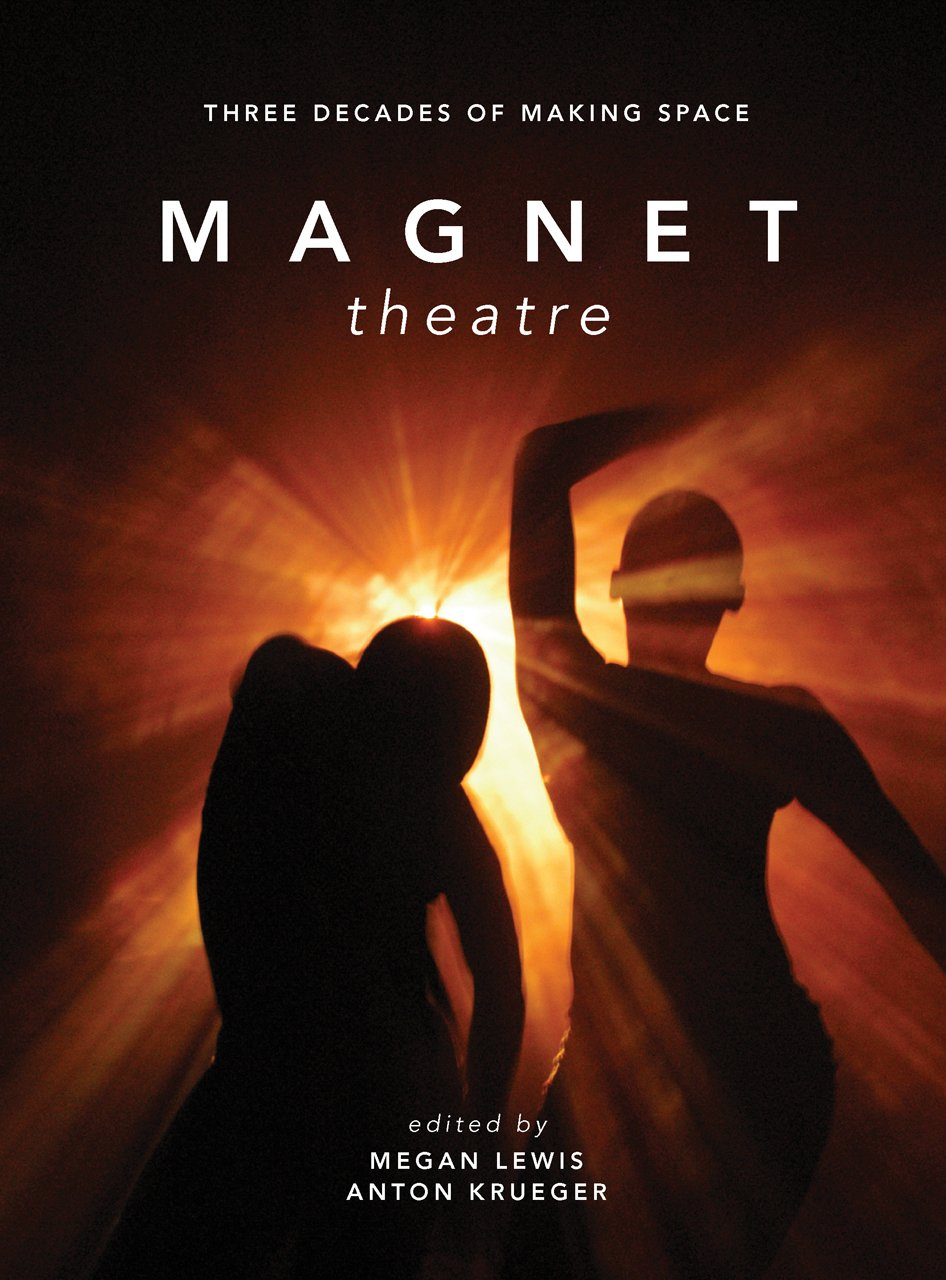 Magnet Theatre: Three Decades of Making Space PDF