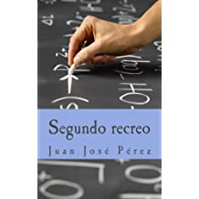 Segundo recreo (Spanish Edition) Aug 22, 2016