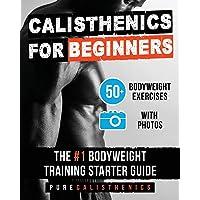 Calisthenics for Beginners: 50 Bodyweight Exercises | The #1 Bodyweight Training Starter Guide (The SUPERHUMAN Series)