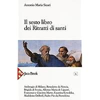 Il sesto libro dei ritratti di santi
