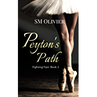 Peyton's Path: Fighting Fate Book 2 (English Edition)