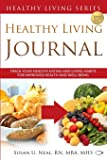 Healthy Living Journal: Track Your Healthy Eating and Living Habits for Improved Health and Well-Being (Healthy Living Series)