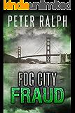 Fog City Fraud: White Collar Crime Financial Suspense Thriller