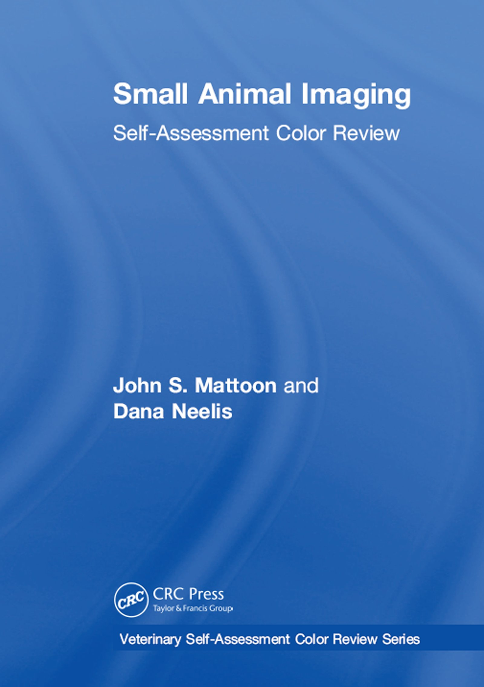 Small Animal Imaging: Self-Assessment Review (Veterinary Self-Assessment Color Review Series) (English Edition)