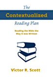 The Contextualized Reading Plan: Reading the Bible the Way it was Written
