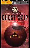 Ghost Ship: Sparrowhawk Book 2