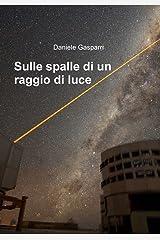 Sulle spalle di un raggio di luce (Italian Edition) Kindle Edition