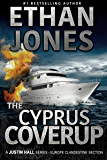 The Cyprus Coverup: A Justin Hall Spy Thriller: Action, Mystery, International Espionage and Suspense - Book 12 (English Edition)