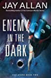 Enemy in the Dark: Far Stars Book Two