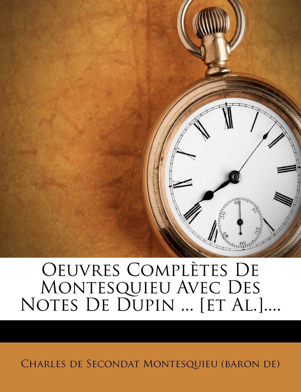 Download Oeuvres Completes de Montesquieu Avec Des Notes de Dupin ... [Et Al.].... (French Edition) pdf epub