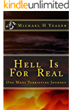 Hell Is For Real: One Man's Terrifying Journey