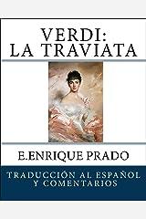 Verdi: La Traviata: Traduccion al Espanol y Comentarios (Opera en Espanol) (Spanish Edition) Kindle Edition