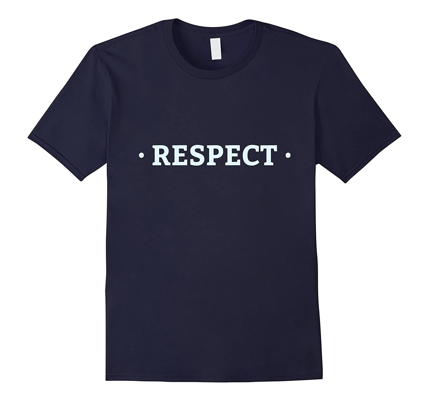 Respect Admiration Esteemed T-Shirt Respect Shirt-BN