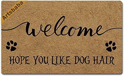 Artsbaba Welcome Mat Welcome Hope You Like Dog Hair Door Mat Rubber Non-Slip Entrance Rug Floor Mat Balcony Mat Home Decor Indoor Mat 30 x 18 Inches, 0.18 Inch Thickness