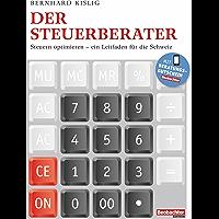 Der Steuerberater: Steuern optimieren - ein Leitfaden für die Schweiz (Ein Ratgeber aus der Beobachter-Praxis 1) (German Edition)