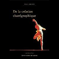 De la création chorégraphique (Recherches)