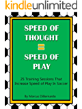 Speed of Thought = Speed of Play: 25 Training Sessions That Increase Speed of Play In Soccer