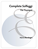 Complete Solfeggi for Trumpet (English Edition)