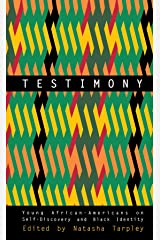 Testimony: Young African-Americans on Self-Discovery and Black Identity Paperback