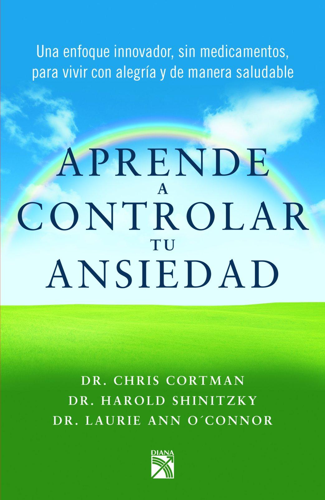 Aprende a controlar tu ansiedad (Spanish Edition): Christ Cortman, Harold  Shinitzky: 9786070738142: Amazon.com: Books