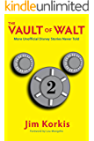 The Vault of Walt: Volume 2: More Unofficial Disney Stories Never Told (English Edition)