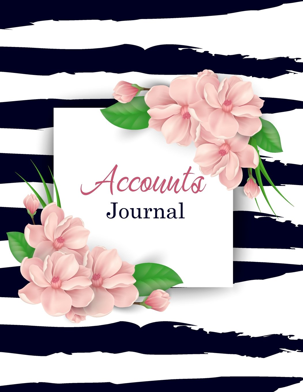 Accounts Journal: Pink Flowers General Journal Entries Accounting Notebok Financial Record Manage And Track Debits and Credits Size 8.5x11 Inches 120 Pages (Bookkeeping) (Volume 5)