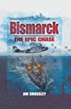 Bismarck: The Epic Chase
