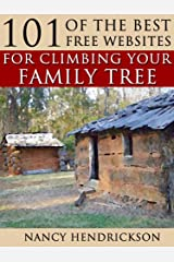 101 of the Best Free Websites for Climbing Your Family Tree (Genealogy Book 1) Kindle Edition