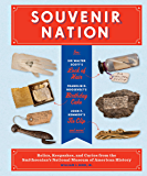 Souvenir Nation: Relics, Keepsakes, and Curios from the Smithsonian's National Museum of American History
