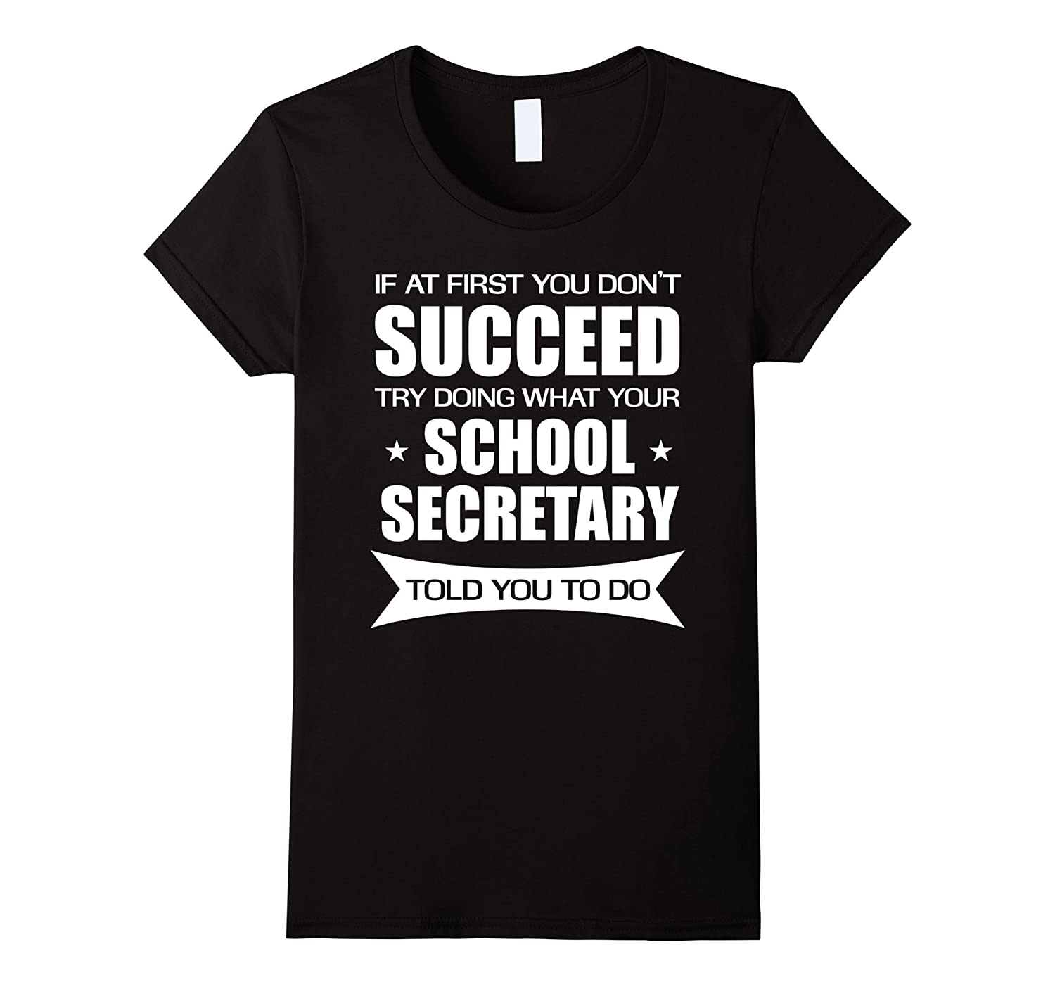 School Secretary Shirt If At First You Don't Succeed Funny