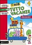 Il mio tutto vacanze. Italiano. Per la Scuola elementare: 4