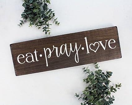 Amazon Com Eat Pray Love Sign Wall Art Wall Decor Kitchen Wall
