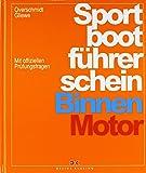 Sportbootführerschein: Binnen - Motor. mit offiziellen Pruefungsfragen